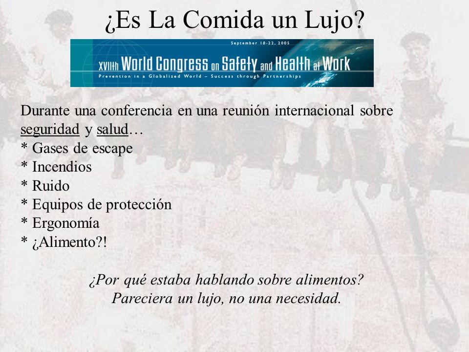 ¿Es La Comida un Lujo Durante una conferencia en una reunión internacional sobre seguridad y salud…