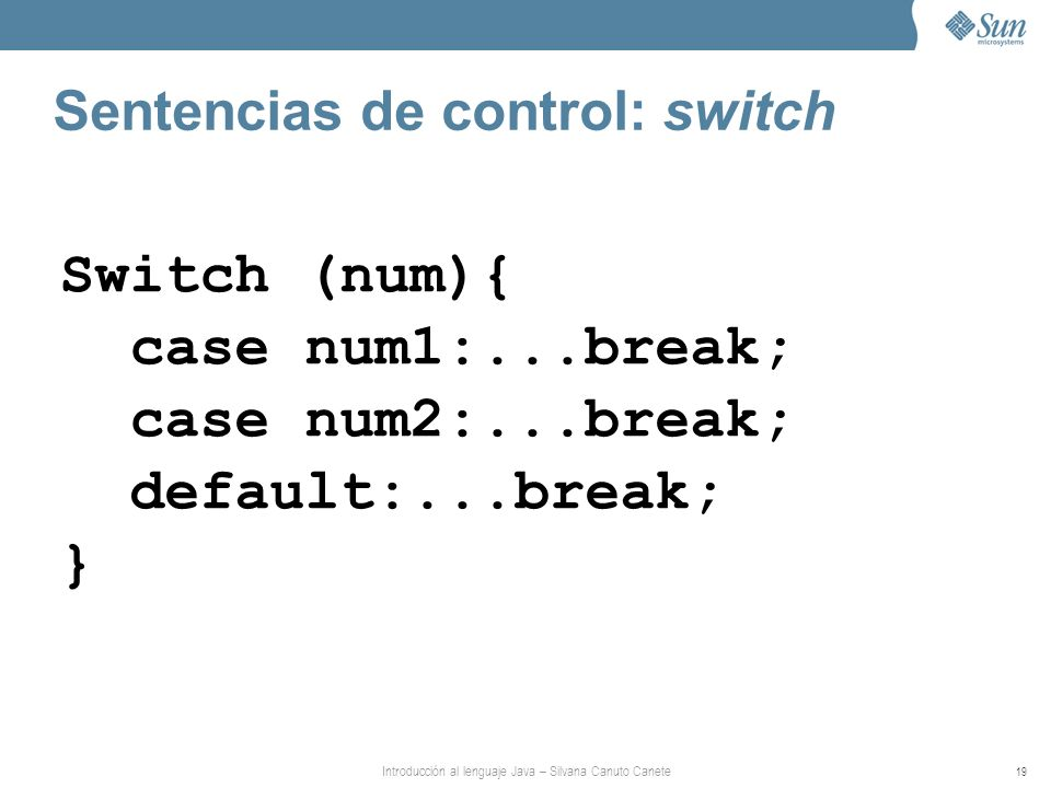 Sentencias de control: switch