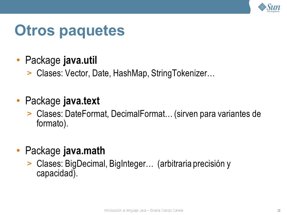 Otros paquetes Package java.util Package java.text Package java.math