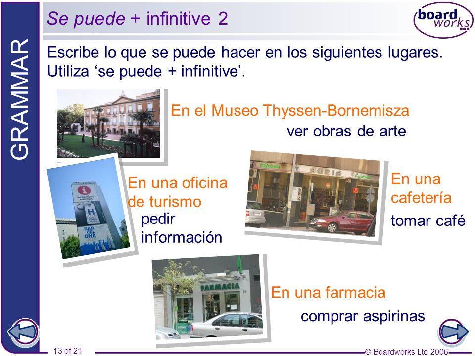 Se puede + infinitive 2 Escribe lo que se puede hacer en los siguientes lugares. Utiliza 'se puede + infinitive'.