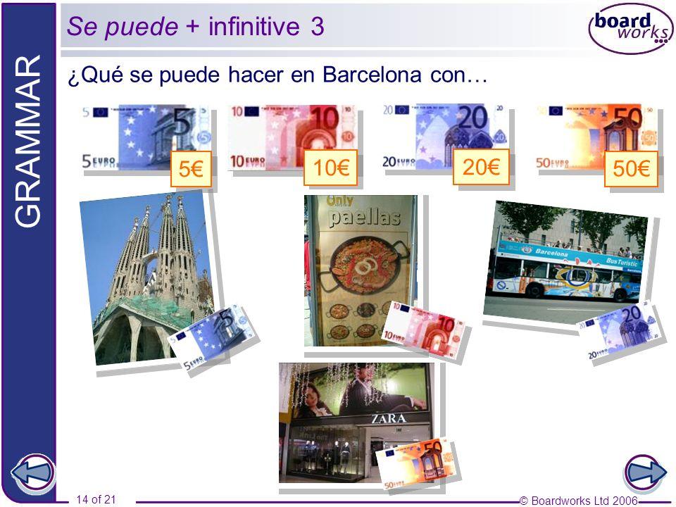 Se puede + infinitive 3 ¿Qué se puede hacer en Barcelona con… 5€ 10€