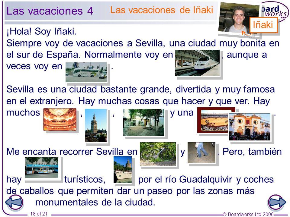 Las vacaciones 4 Las vacaciones de Iñaki Iñaki ¡Hola! Soy Iñaki.