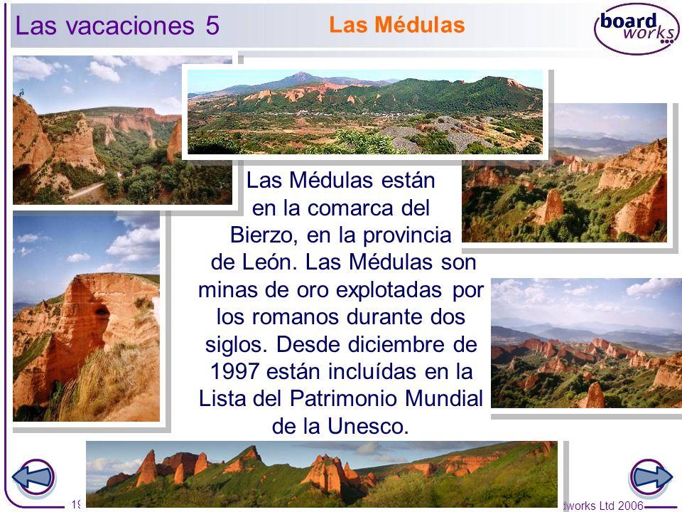 Las vacaciones 5 Las Médulas Las Médulas están en la comarca del