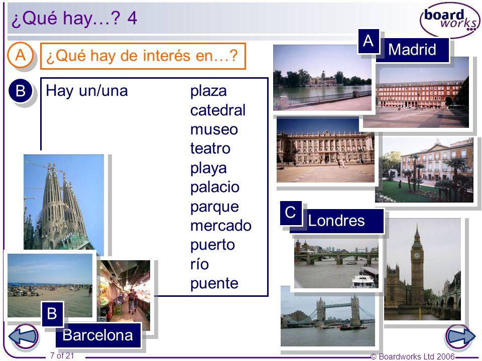 ¿Qué hay… 4 A Madrid A ¿Qué hay de interés en… B Hay un/una plaza