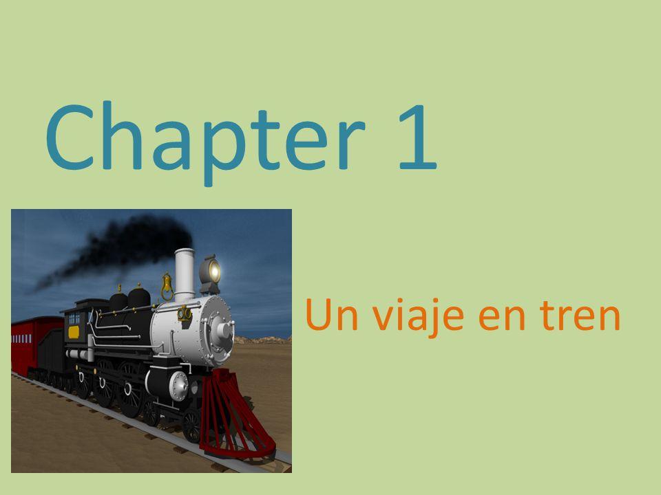 Chapter 1 Un viaje en tren