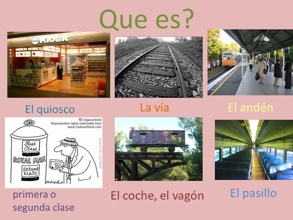 Que es La vía El andén El pasillo El coche, el vagón El quiosco
