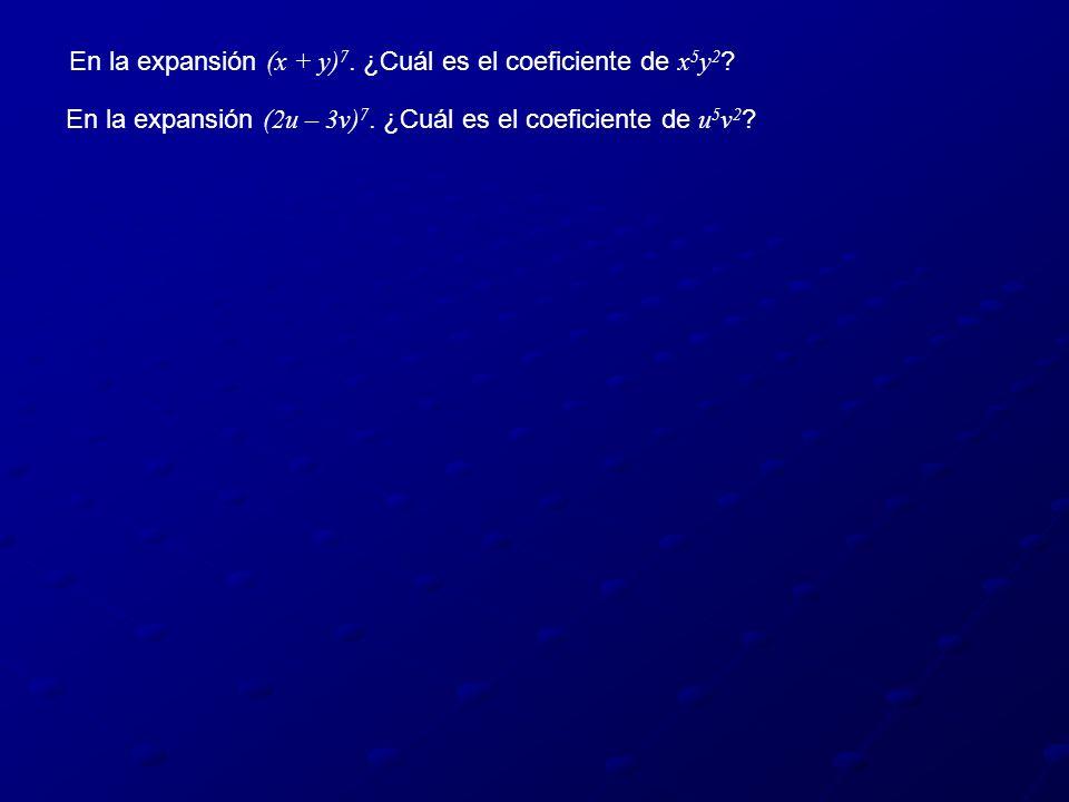 En la expansión (x + y)7. ¿Cuál es el coeficiente de x5y2