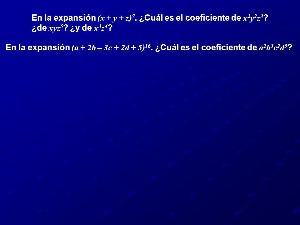 En la expansión (x + y + z)7. ¿Cuál es el coeficiente de x2y2z3