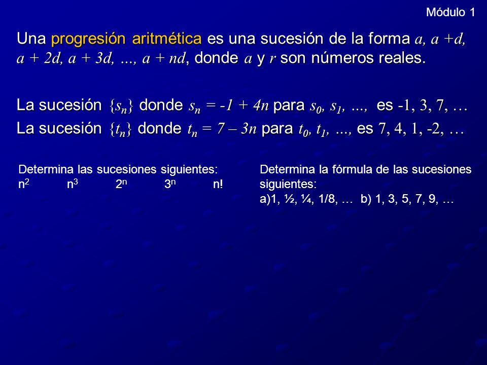 La sucesión {sn} donde sn = -1 + 4n para s0, s1, …, es -1, 3, 7, …