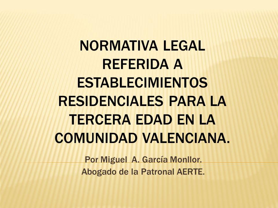 Por Miguel A. García Monllor. Abogado de la Patronal AERTE.