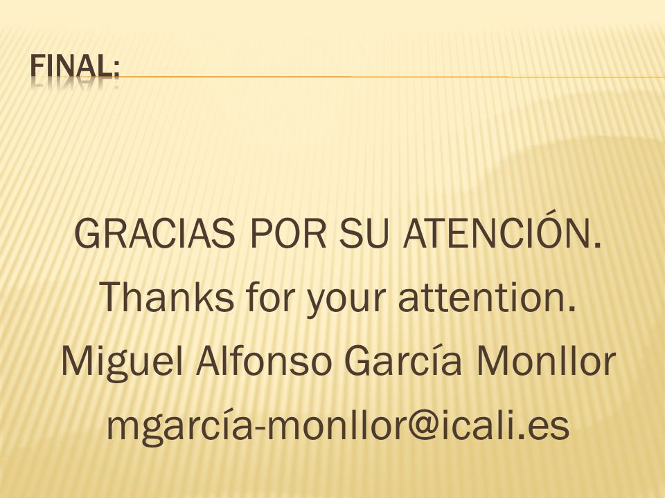 FINAL: GRACIAS POR SU ATENCIÓN. Thanks for your attention.