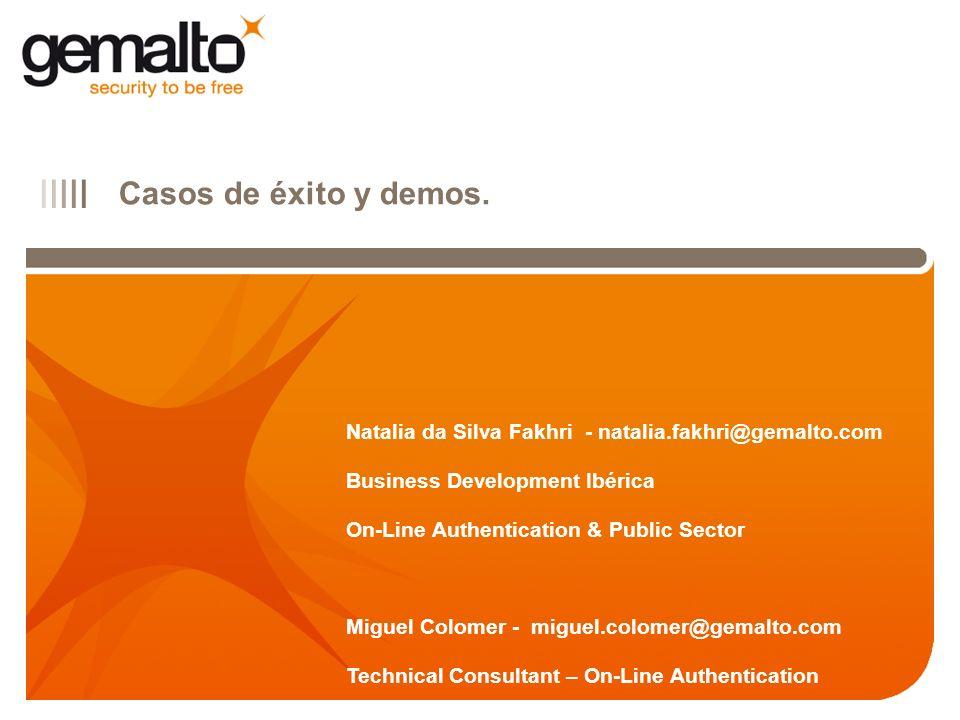 Casos de éxito y demos. Natalia da Silva Fakhri - natalia.fakhri@gemalto.com. Business Development Ibérica.