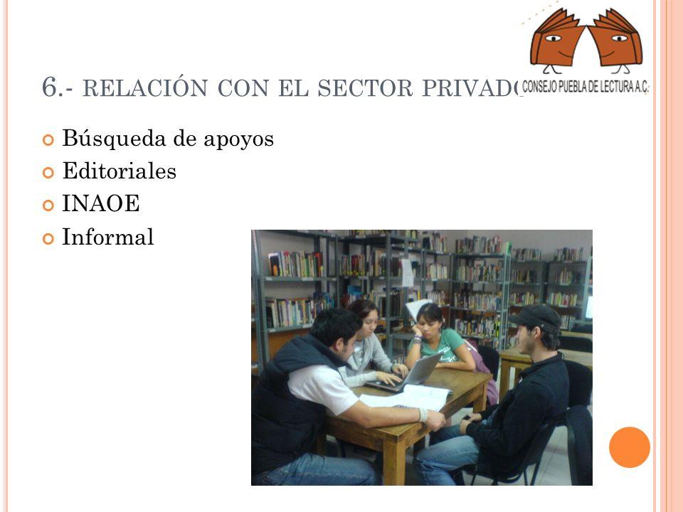 6.- relación con el sector privado