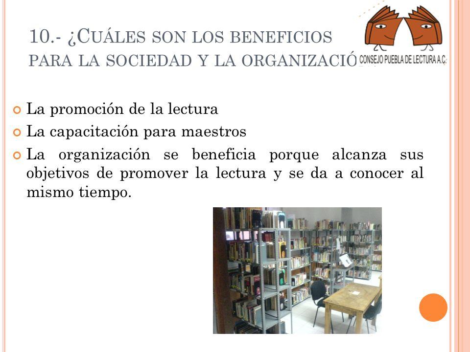 10.- ¿Cuáles son los beneficios para la sociedad y la organización