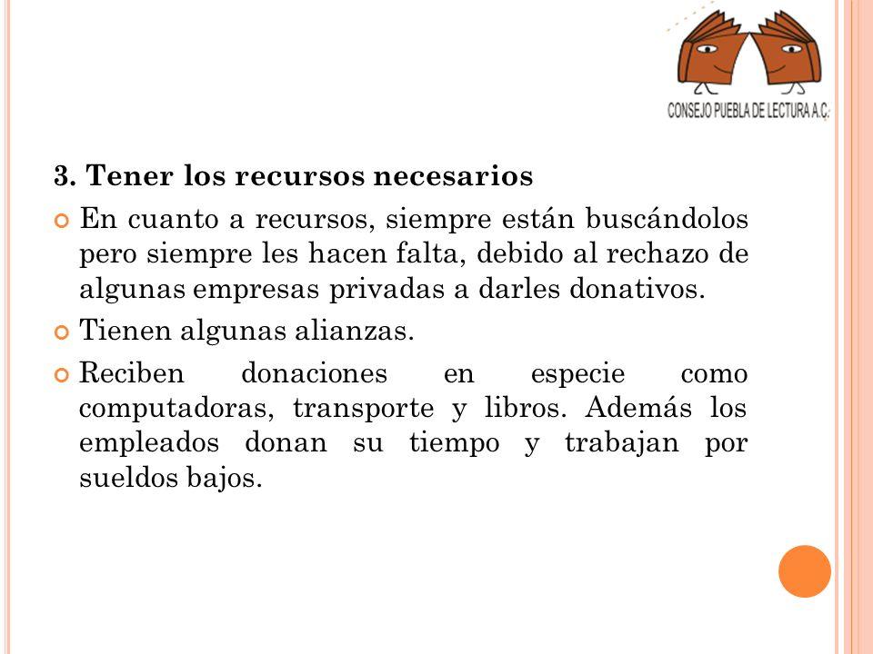 3. Tener los recursos necesarios