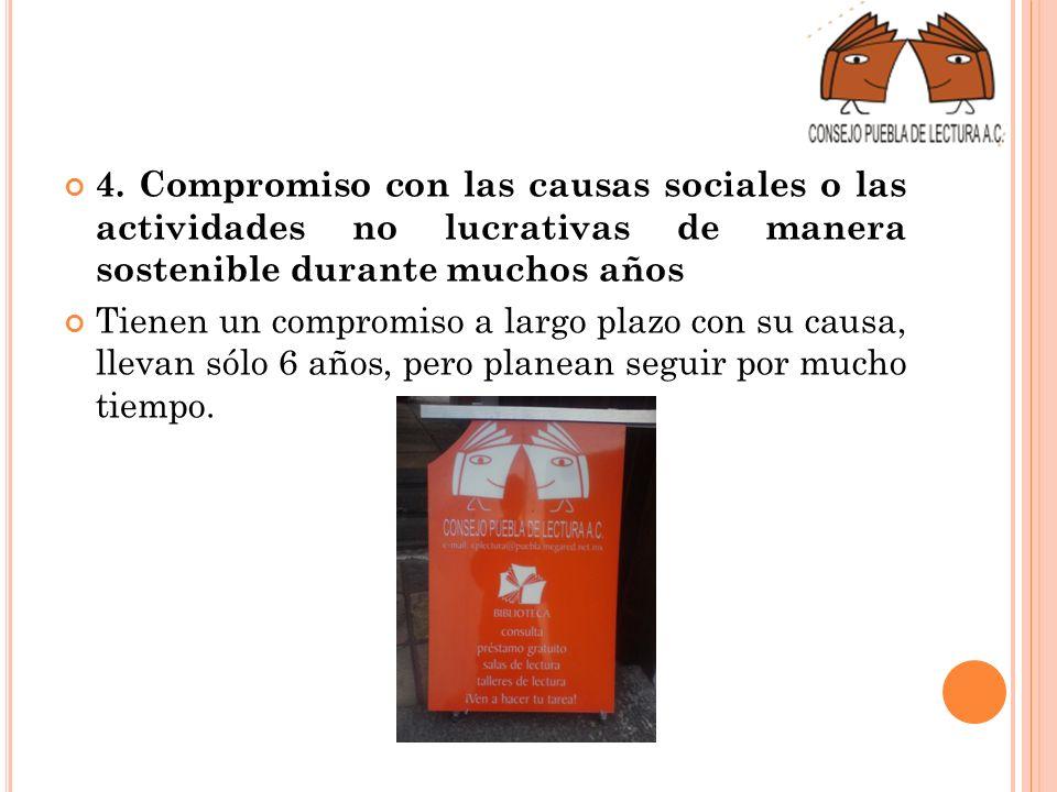4. Compromiso con las causas sociales o las actividades no lucrativas de manera sostenible durante muchos años