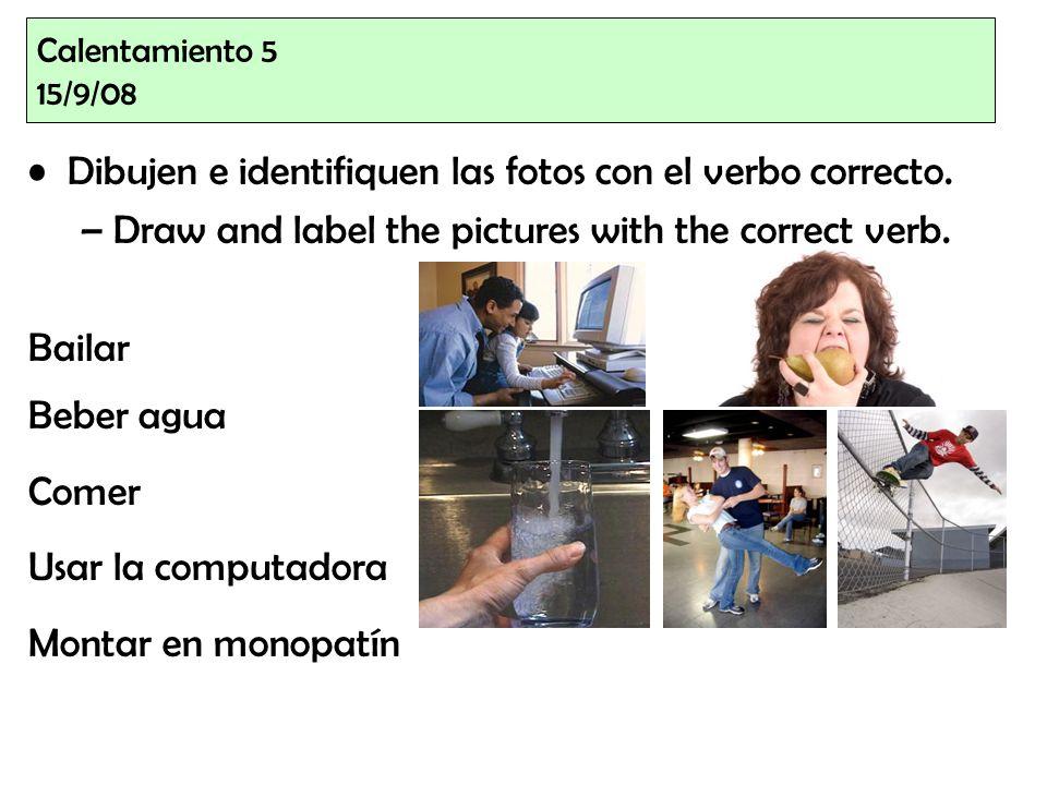 Dibujen e identifiquen las fotos con el verbo correcto.