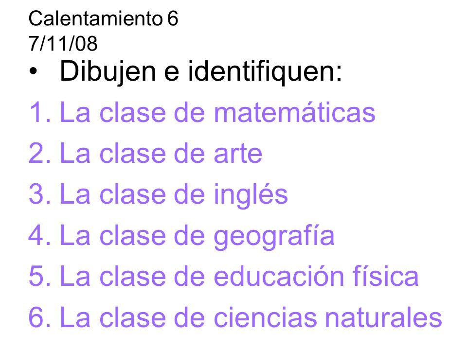 Dibujen e identifiquen: La clase de matemáticas La clase de arte