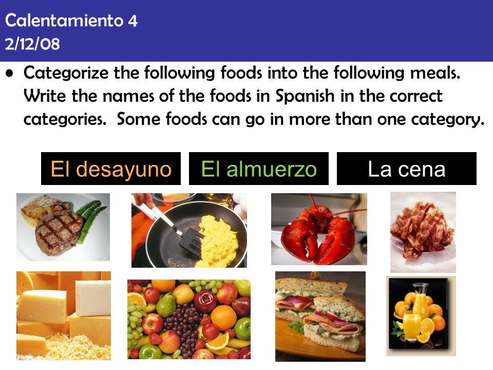 El desayuno El almuerzo La cena Calentamiento 4 2/12/08