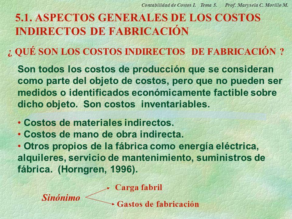 5.1. ASPECTOS GENERALES DE LOS COSTOS INDIRECTOS DE FABRICACIÓN