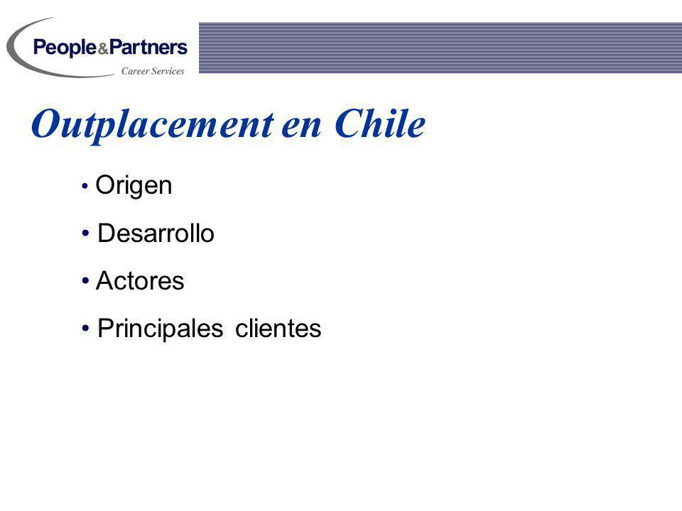 Outplacement en Chile Origen Desarrollo Actores Principales clientes