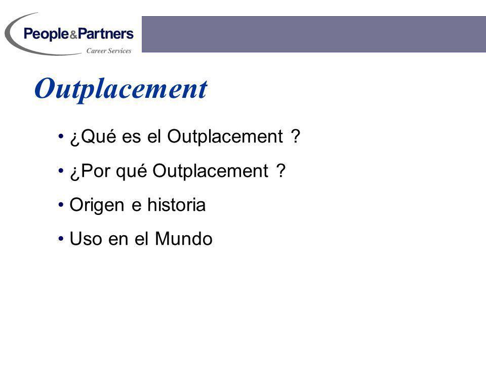 Outplacement ¿Qué es el Outplacement ¿Por qué Outplacement