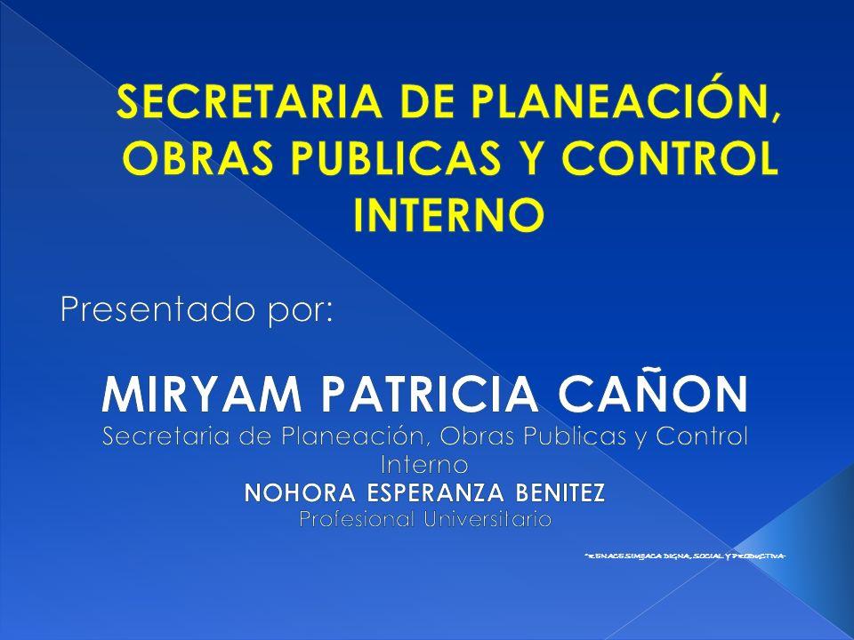 SECRETARIA DE PLANEACIÓN, OBRAS PUBLICAS Y CONTROL INTERNO
