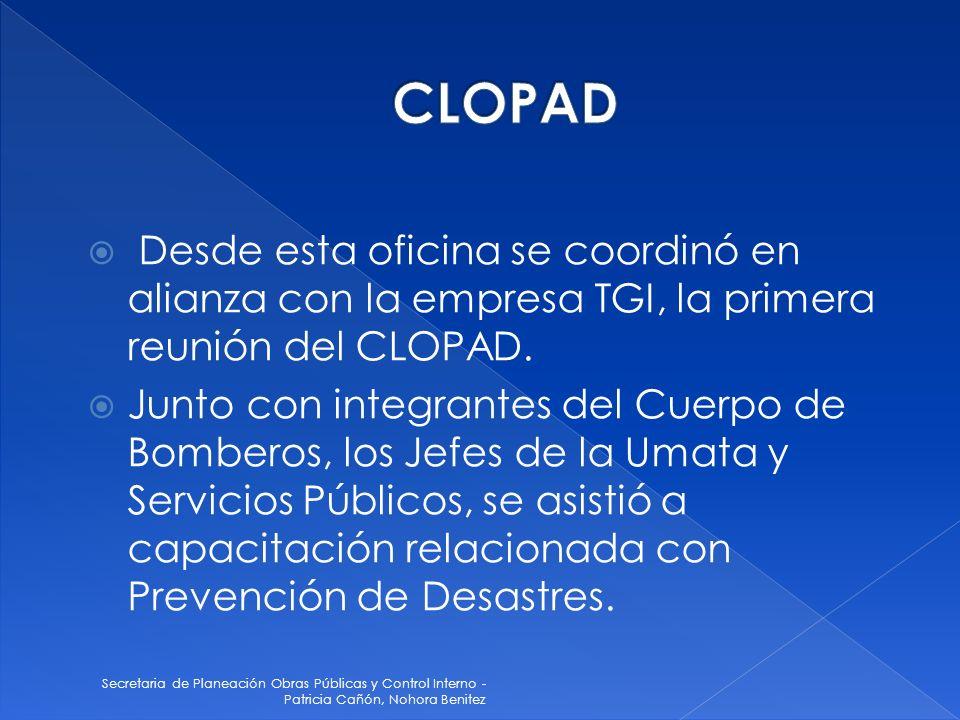 CLOPAD Desde esta oficina se coordinó en alianza con la empresa TGI, la primera reunión del CLOPAD.