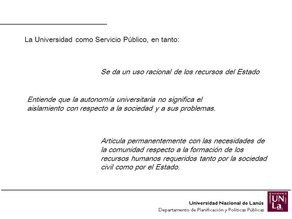 La Universidad como Servicio Público, en tanto:
