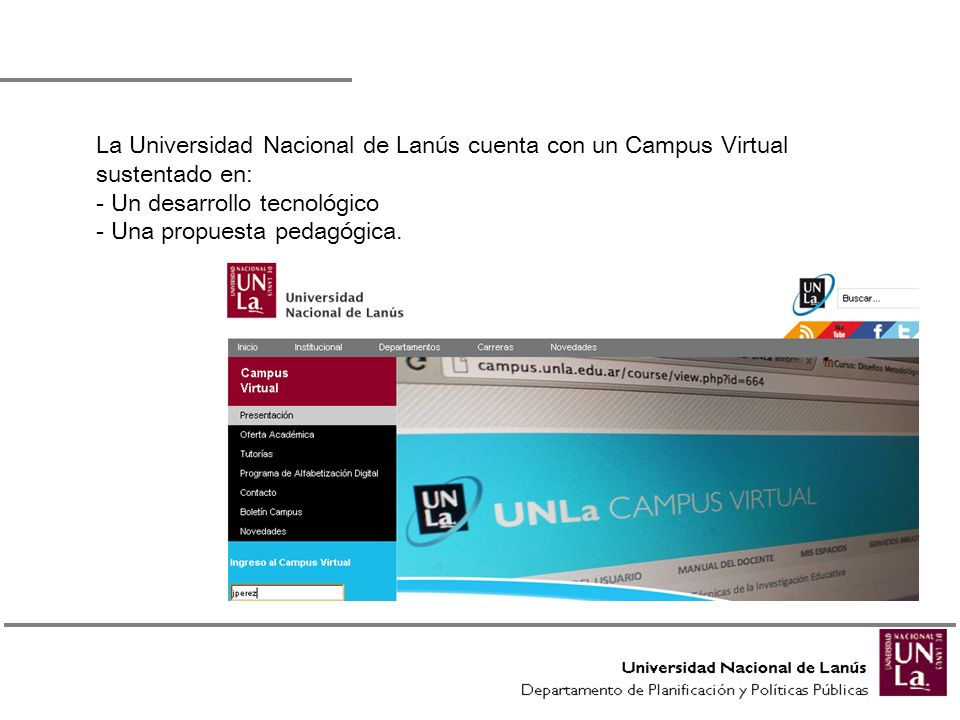 La Universidad Nacional de Lanús cuenta con un Campus Virtual sustentado en: