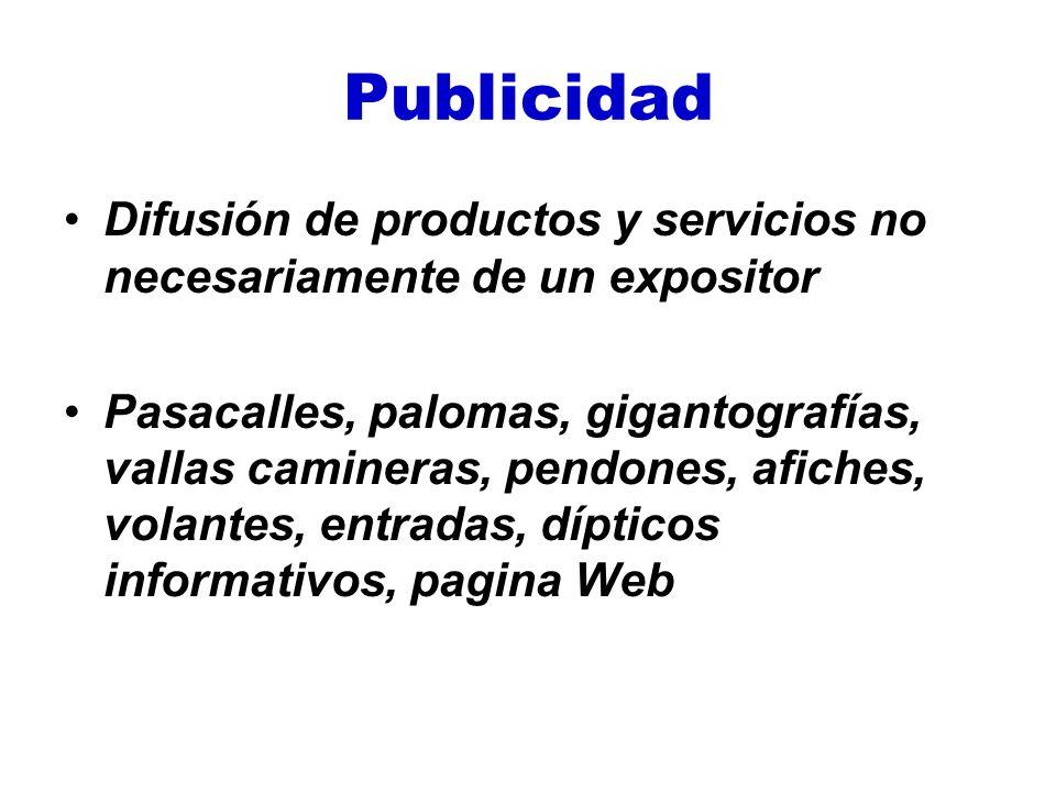 Publicidad Difusión de productos y servicios no necesariamente de un expositor.