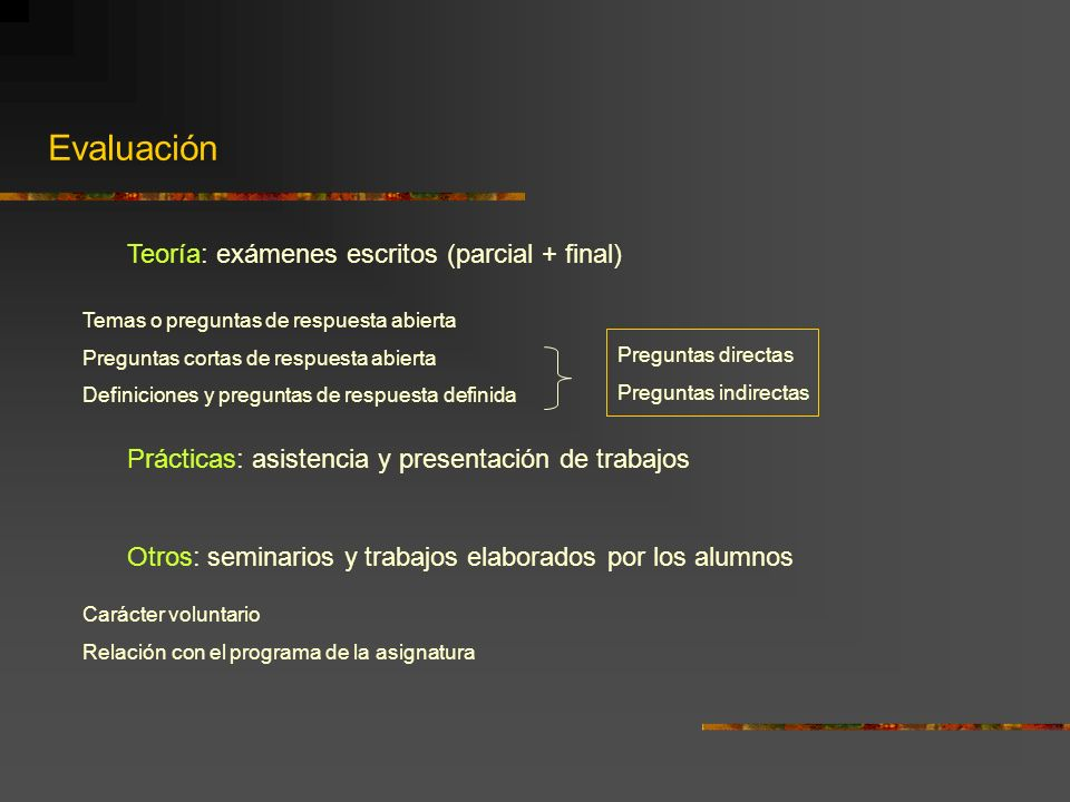 Evaluación Teoría: exámenes escritos (parcial + final)