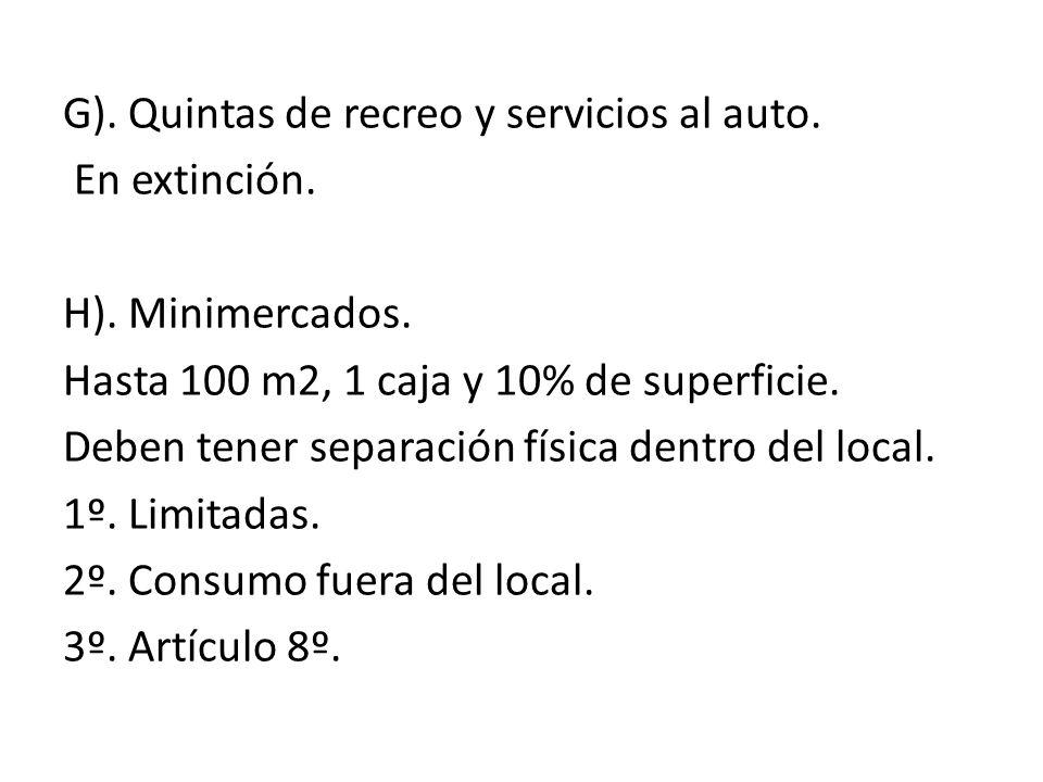 G). Quintas de recreo y servicios al auto. En extinción. H)