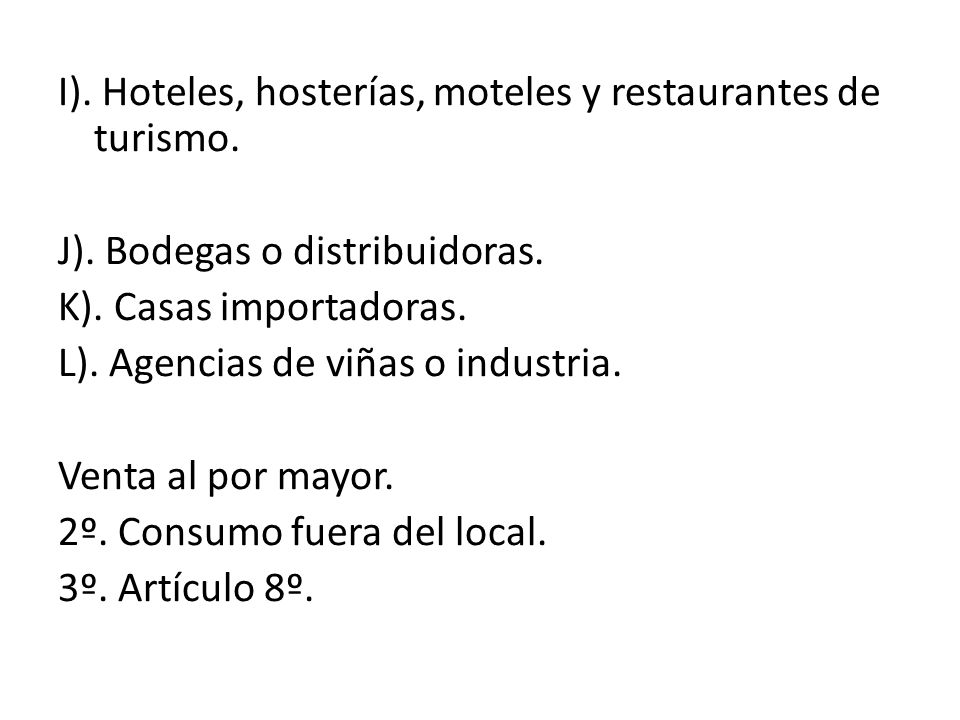 I). Hoteles, hosterías, moteles y restaurantes de turismo. J)