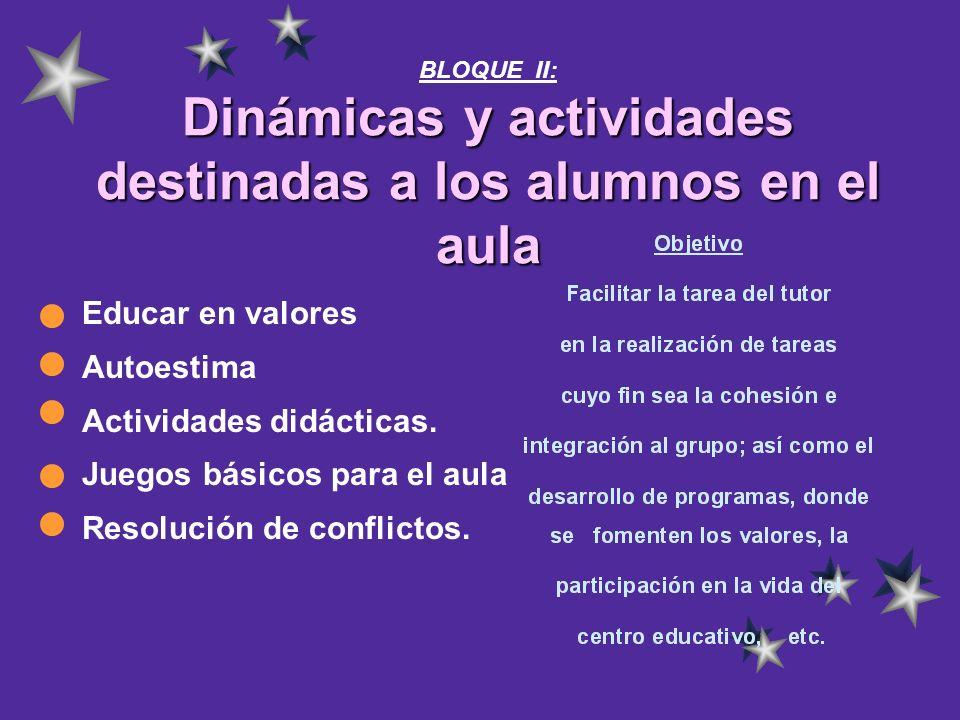BLOQUE II: Dinámicas y actividades destinadas a los alumnos en el aula