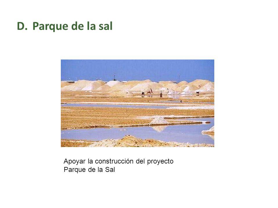 Parque de la sal Apoyar la construcción del proyecto Parque de la Sal