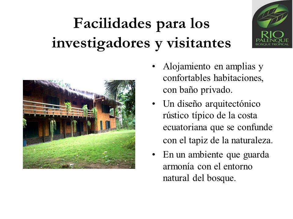 Facilidades para los investigadores y visitantes