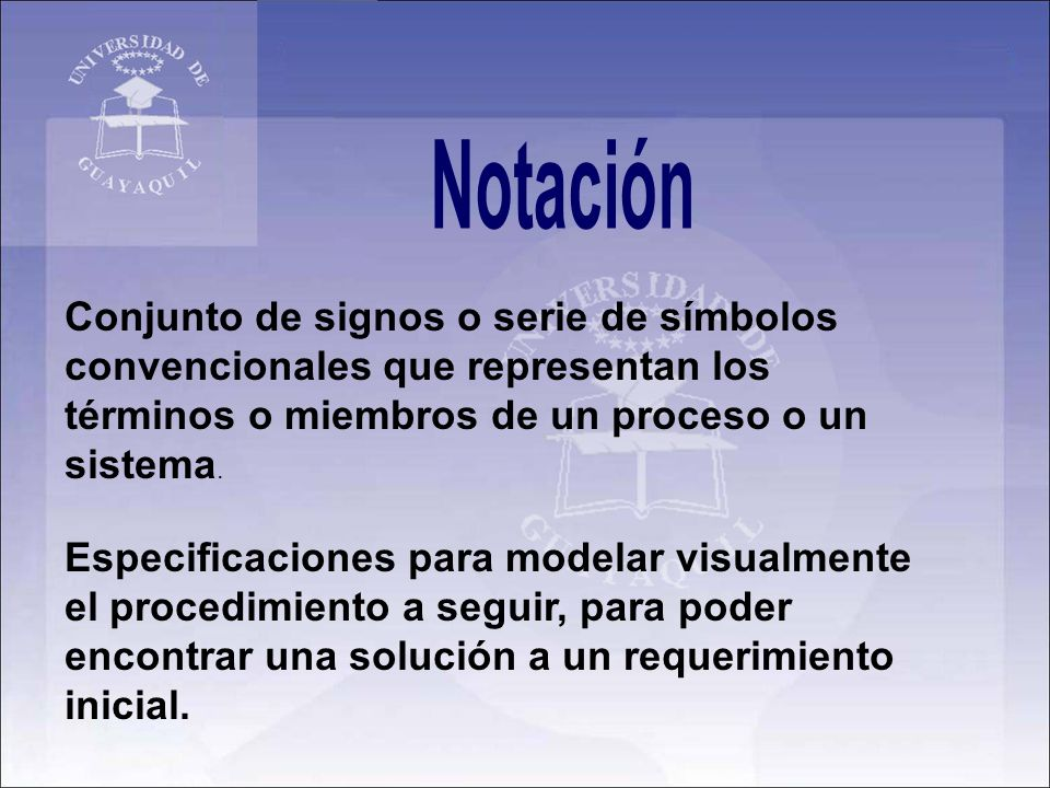 Notación Conjunto de signos o serie de símbolos convencionales que representan los términos o miembros de un proceso o un sistema.