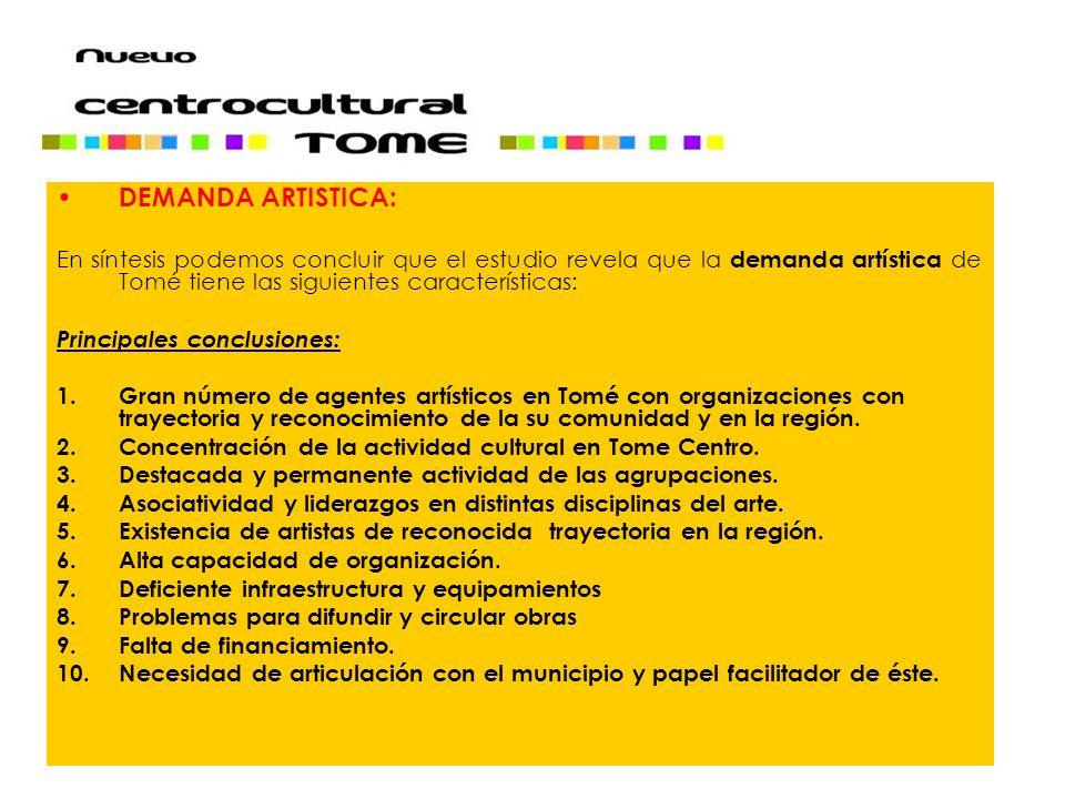 DEMANDA ARTISTICA: En síntesis podemos concluir que el estudio revela que la demanda artística de Tomé tiene las siguientes características: