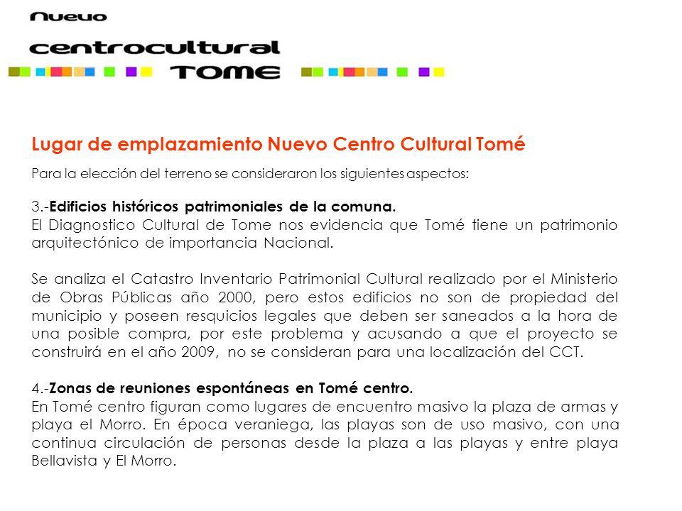 Lugar de emplazamiento Nuevo Centro Cultural Tomé