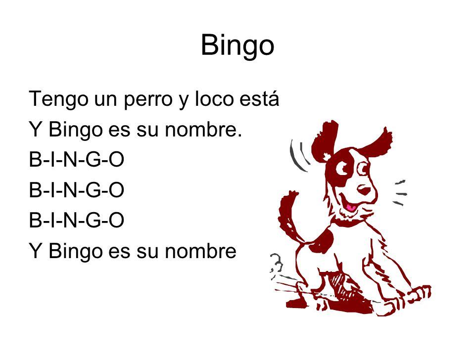 Bingo Tengo un perro y loco está Y Bingo es su nombre. B-I-N-G-O