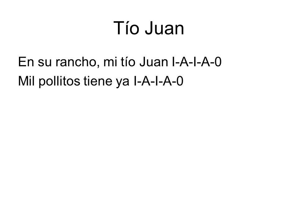 Tío Juan En su rancho, mi tío Juan I-A-I-A-0
