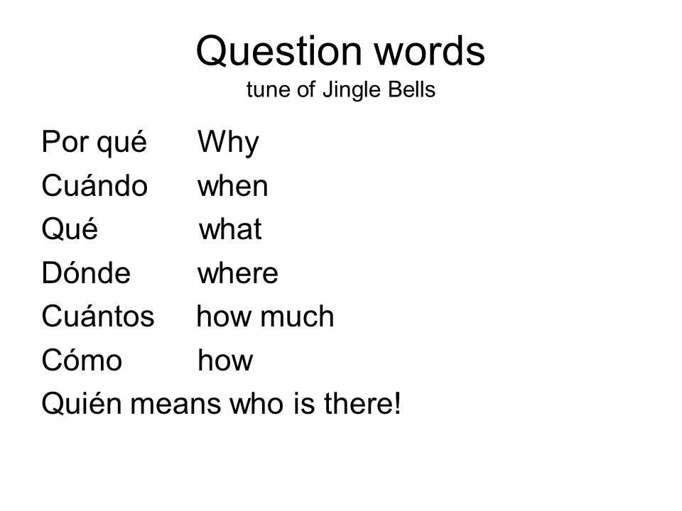Question words tune of Jingle Bells