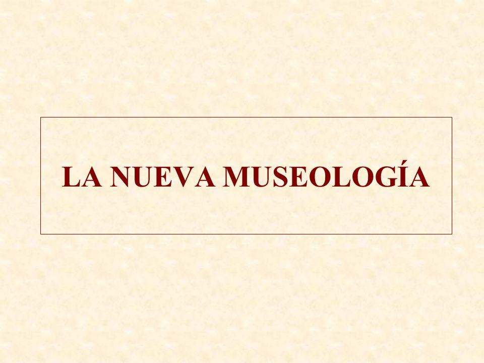 LA NUEVA MUSEOLOGÍA