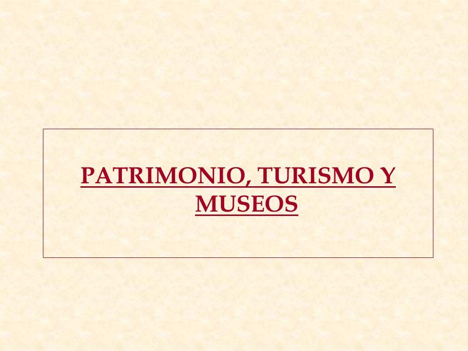 PATRIMONIO, TURISMO Y MUSEOS