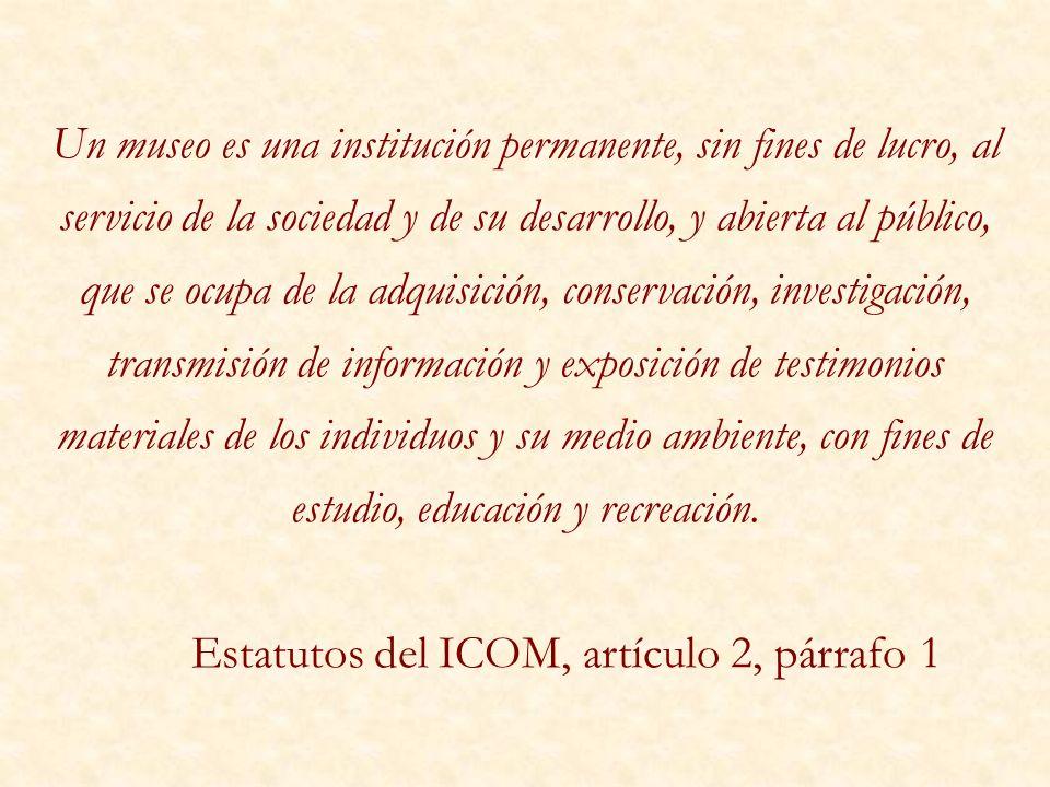 Estatutos del ICOM, artículo 2, párrafo 1