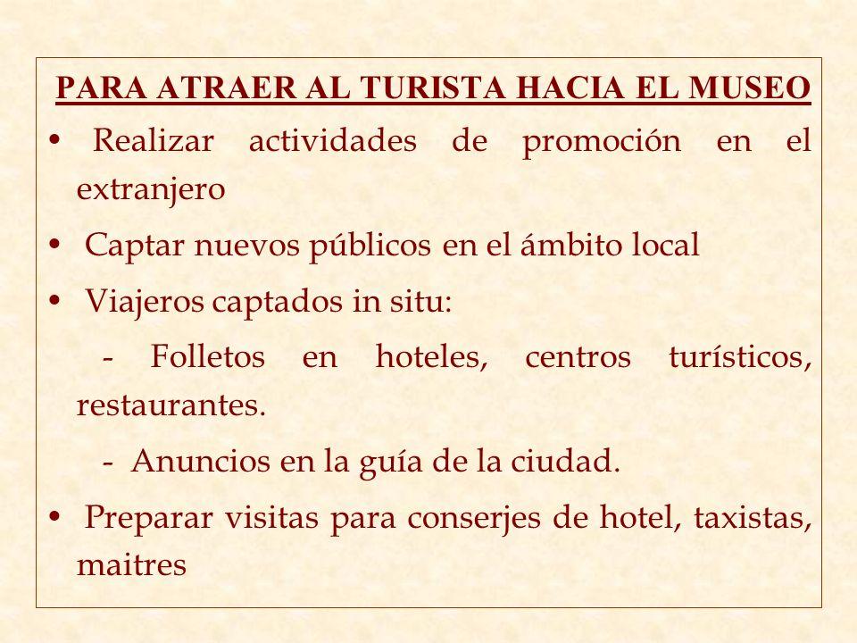 PARA ATRAER AL TURISTA HACIA EL MUSEO