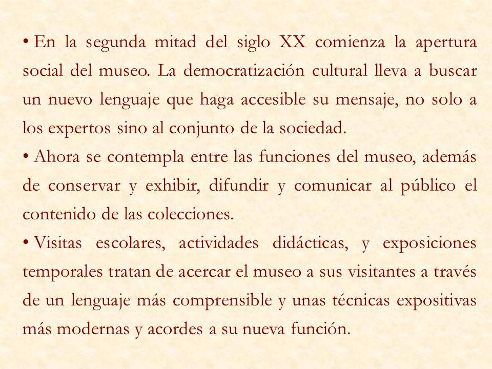En la segunda mitad del siglo XX comienza la apertura social del museo