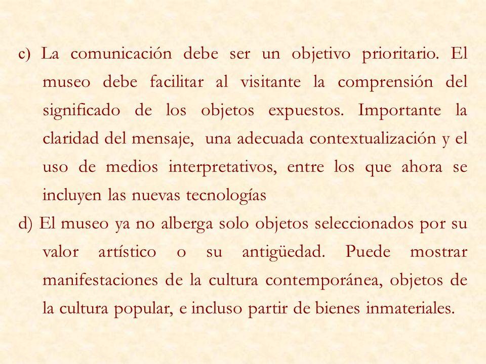 c) La comunicación debe ser un objetivo prioritario
