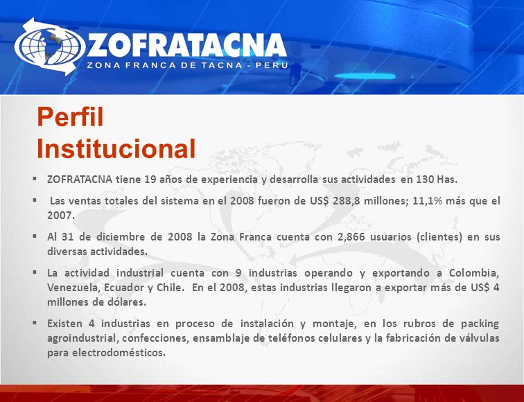 Perfil Institucional ZOFRATACNA tiene 19 años de experiencia y desarrolla sus actividades en 130 Has.